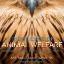 The Science of Animal Welfare: Understanding What Animals Want Audiobook