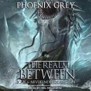 The Realm Between: Neverending Dungeon Audiobook
