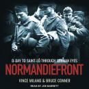 Normandiefront: D-Day to Saint-Lô Through German Eyes, Bruce Conner, Vince Milano