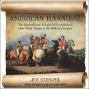 American Hannibal: The Extraordinary Account of Revolutionary Hero Daniel Morgan at the Battle of Co Audiobook