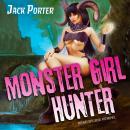 Monster Girl Hunter Audiobook