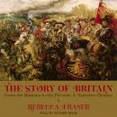 The Story of Britain: From the Romans to the Present: A Narrative History Audiobook