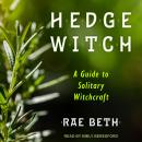 Hedge Witch: A Guide to Solitary Witchcraft Audiobook