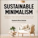 Sustainable Minimalism: Embrace Zero Waste, Build Sustainability Habits That Last, and Become a Mini Audiobook