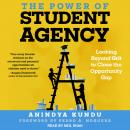 The Power of Student Agency: Looking Beyond Grit to Close the Opportunity Gap Audiobook