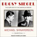 Bugsy Siegel: The Dark Side of the American Dream Audiobook