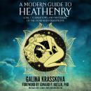 A Modern Guide to Heathenry: Lore, Celebrations, and Mysteries of the Northern Traditions Audiobook