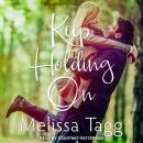 Keep Holding On Audiobook