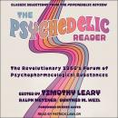 The Psychedelic Reader: Classic Selections from the Psychedelic Review, The Revolutionary 1960's For Audiobook