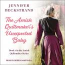 The Amish Quiltmaker's Unexpected Baby Audiobook