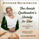 The Amish Quiltmaker's Unruly In-Law Audiobook