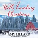 A Wells Landing Christmas Audiobook