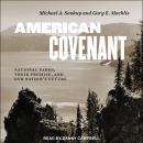 American Covenant: National Parks, Their Promise, and Our Nation's Future Audiobook