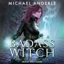 How To Be a Badass Witch Audiobook