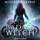 How To Be a Badass Witch II Audiobook