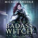 How To Be a Badass Witch III Audiobook