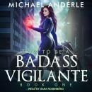 How To Be a Badass Vigilante Audiobook