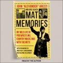 Mat Memories: My Wild Life in Pro Wrestling, Country Music and with the Mets Audiobook