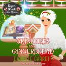 Grimoires and Gingerbread: A Sugar Shack Witch Mystery Christmas Novella Audiobook