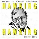 Hawking Hawking: The Selling of a Scientific Celebrity Audiobook