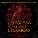 Priestess of The Morrigan: Prayers, Rituals & Devotional Work to the Great Queen Audiobook