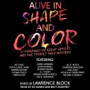 Alive in Shape and Color: 17 Paintings by Great Artists and the Stories They Inspired Audiobook