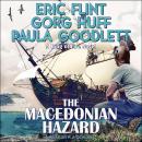 The Macedonian Hazard: A Ring of Fire Novel Audiobook