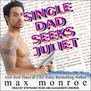 Single Dad Seeks Juliet, Max Monroe