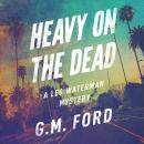 Heavy on the Dead Audiobook
