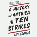 History of America in Ten Strikes, Erik Loomis