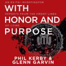 With Honor and Purpose: An Ex-FBI Investigator Reports from the Front Lines of Crime Audiobook