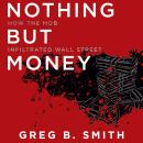 Nothing but Money: How the Mob Infiltrated Wall Street Audiobook