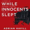 While Innocents Slept: A Story of Revenge, Murder, and SIDS Audiobook