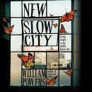 New Slow City: Living Simply in the World's Fastest City Audiobook