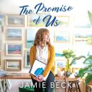 Promise of Us, Jamie Beck