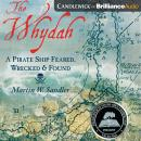 The Whydah: A Pirate Ship Feared, Wrecked, and Found Audiobook