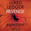 Revenge: The Red Ledger: 7, 8 & 9 Audiobook