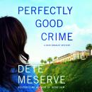 Perfectly Good Crime Audiobook