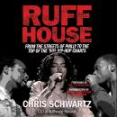 Ruffhouse: From the Streets of Philly to the Top of the '90s Hip-Hop Charts Audiobook