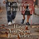 Have You Seen Luis Velez? Audiobook