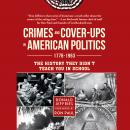 Crimes and Cover-ups in American Politics: 1776-1963 Audiobook