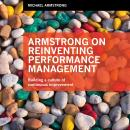 Armstrong on Reinventing Performance Management: Building a Culture of Continuous Improvement Audiobook