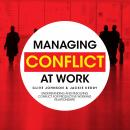Managing Conflict at Work: Understanding and Resolving Conflict for Productive Working Relationships Audiobook