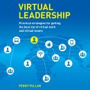 Virtual Leadership: Practical Strategies for Getting the Best Out of Virtual Work and Virtual Teams Audiobook