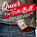 Queer As a Five-Dollar Bill Audiobook