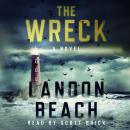 The Wreck: A Novel Audiobook