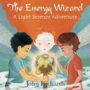 The Energy Wizard: A Light Science Adventure Audiobook