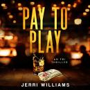 Pay to Play Audiobook