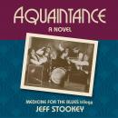 Acquaintance (Medicine for the Blues Trilogy), Jeff Stookey