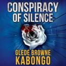 Conspiracy of Silence: A gripping psychological thriller with a  brilliant twist: NA, Gledé Browne Kabongo